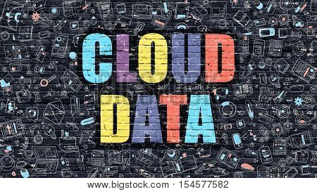 Cloud Data Concept. Modern Line Style Illustration. Multicolor Cloud Data Drawn on Dark Brick Wall. Doodle Icons. Doodle Design Style of  Cloud Data Concept. Cloud Data on Dark Brick Wall. Cloud Data.