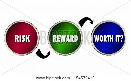 Risk Reward Worth It Analysis Evaluation 3d Illustration