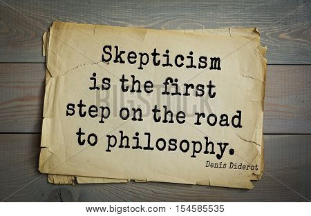 Top 35 quotes by Denis Diderot - French philosopher, art critic, writer.Skepticism is the first step on the road to philosophy.