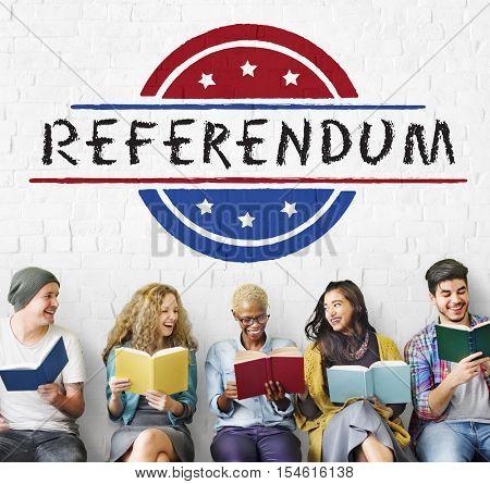 Politics Government Referendum Democracy Vote Concept
