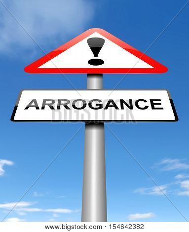 Arrogance Sign Concept.