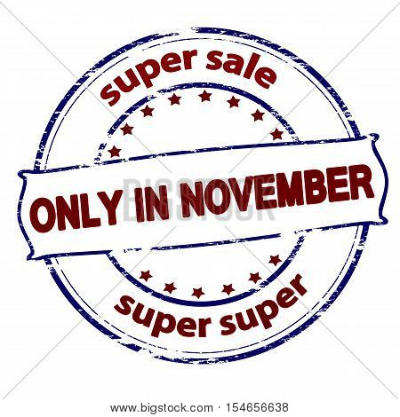 Rubber stamp with text super sale only in November inside vector illustration