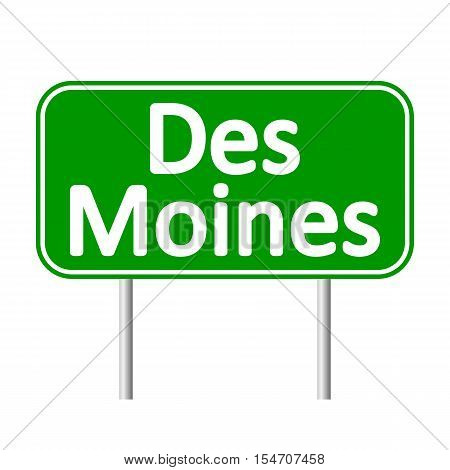 Des Moines green road sign isolated on white background