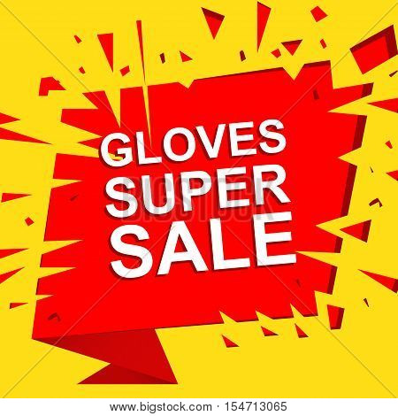 Big sale poster with GLOVES SUPER SALE text. Advertising boom and red  banner template