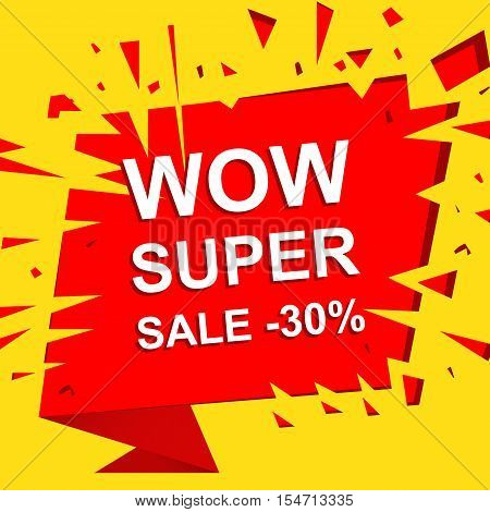 Big sale poster with WOW SUPER SALE MINUS 30 PERCENT text. Advertising boom, red  banner template