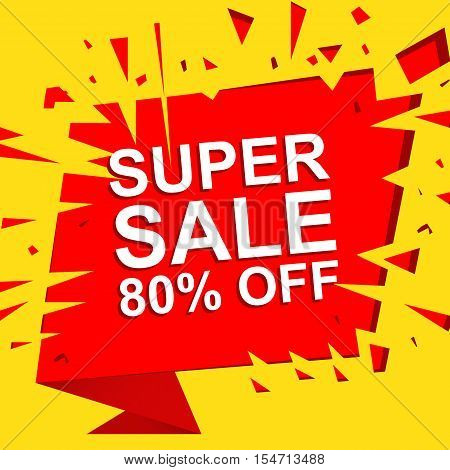 Big sale poster with SUPER SALE 80 PERCENT OFF text. Advertising boom, red  banner template