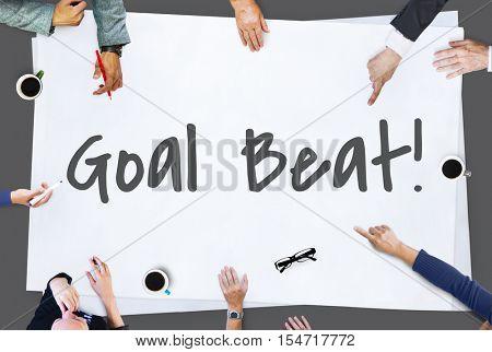 Goal Beat Aspiration Ambition Hopeful Aim Concept