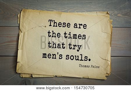 Top 40 quotes by Thomas Paine - English-American political activist, philosopher, political theorist, revolutionary. These are the times that try men's souls.