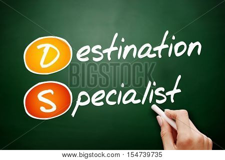 Hand drawn DS - Destination Specialist business concept on blackboard poster