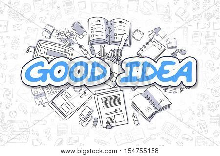 Blue Word - Good Idea. Business Concept with Cartoon Icons. Good Idea - Hand Drawn Illustration for Web Banners and Printed Materials.