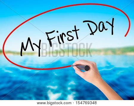 Woman Hand Writing My First Day With A Marker Over Transparent Board