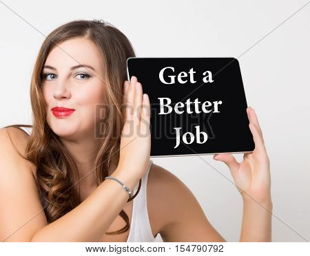 Gat a better job written on virtual screen. technology, internet and networking concept. beautiful woman with bare shoulders holding pc tablet.