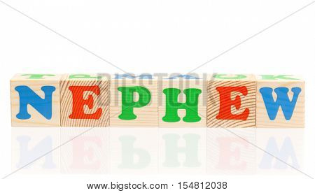Nephew word formed by colorful wooden alphabet blocks, isolated on white background