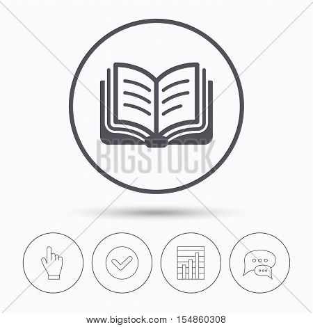 Book icon. Study literature sign. Education textbook symbol. Chat speech bubbles. Check tick, report chart and hand click. Linear icons. Vector
