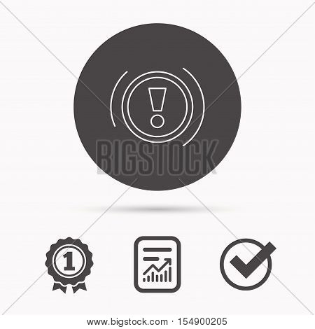 Warning icon. Dashboard attention sign. Caution exclamation mark symbol. Report document, winner award and tick. Round circle button with icon. Vector