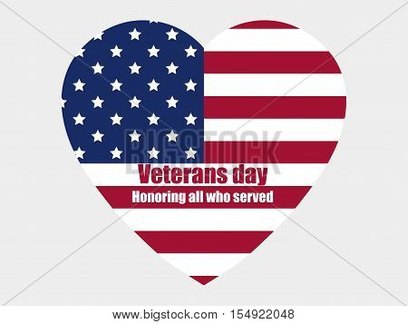 Veterans day 11th November. Honoring all who served. Heart with the American flag. Vector illustration.