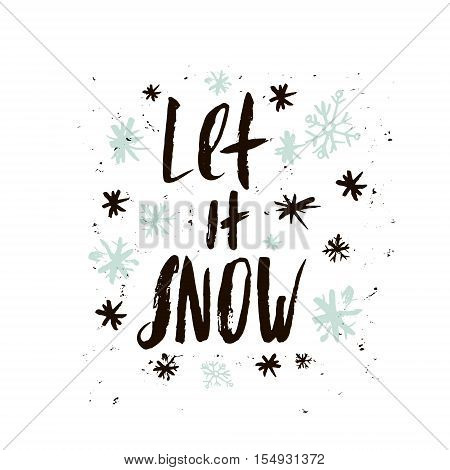 Let it snow winter saying. Hand lettering made with dry brush. Vector Christmas calligraphy
