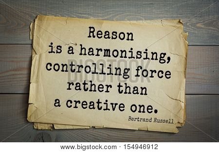 Top 35 quotes by Bertrand Russell - British philosopher, logician, mathematician, historian, writer, Nobel laureate. Reason is a harmonising, controlling force rather than a creative one.