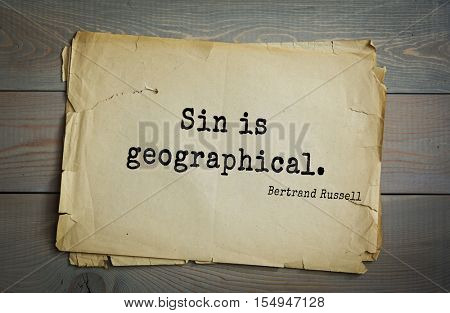 Top 35 quotes by Bertrand Russell - British philosopher, logician, mathematician, historian, writer, Nobel laureate. Sin is geographical.