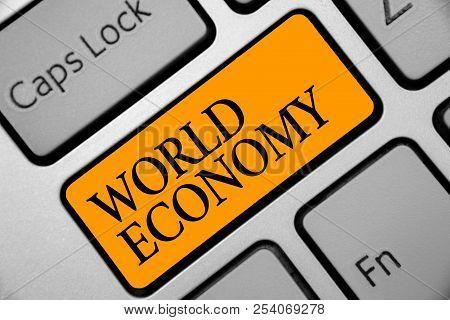 Conceptual Hand Writing Showing World Economy. Business Photo Showcasing Global Worldwide Internatio