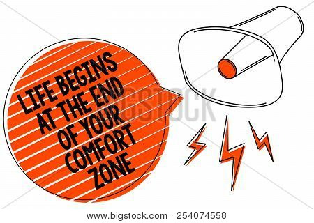 Handwriting Text Writing Life Begins At The End Of Your Comfort Zone. Concept Meaning Make Changes E