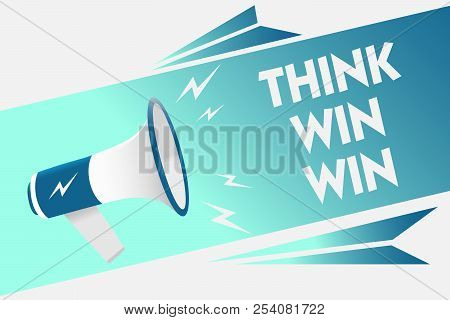 Handwriting Text Think Win Win. Concept Meaning Business Strategy Competition Challenge Way To Be Su