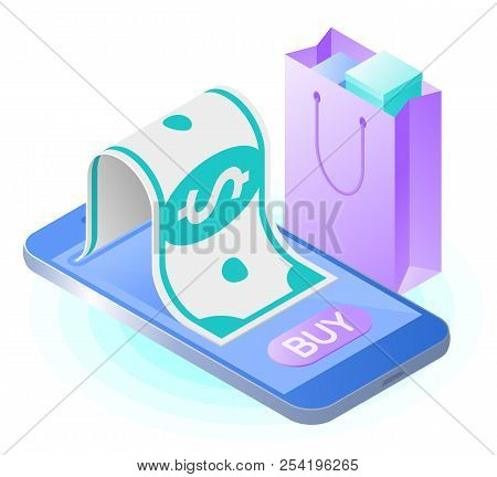 The Smart Phone, Paper Dollar, Shopping Bag. Flat Vector Isometric Illustration. The Online Store, I