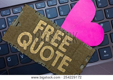 Conceptual hand writing showing Free Quote. Business photo text A brief phrase that is usualy has impotant message to convey Paperboard Romantic lovely message Heart Keyboard Type computer. poster