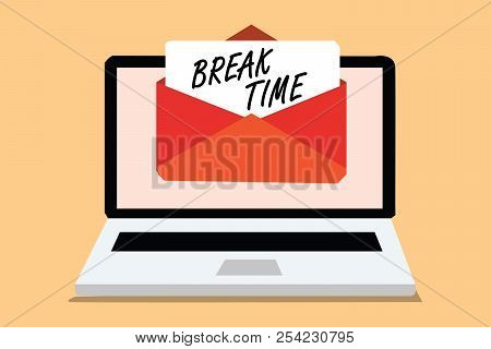 Handwriting text Break Time. Concept meaning Period of rest or recreation after doing of certain work Computer receiving email important message envelope with paper virtual. poster