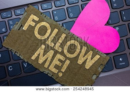 Conceptual hand writing showing Follow Me. Business photo text Inviting a person or group to obey your prefered leadership Paperboard Romantic lovely message Heart Keyboard Type computer. poster