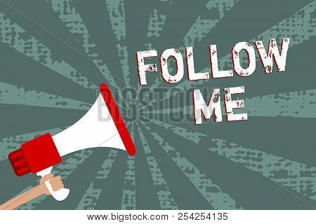 Word writing text Follow Me. Business concept for Inviting a person or group to obey your prefered leadership Man holding megaphone loudspeaker grunge gray rays important messages. poster