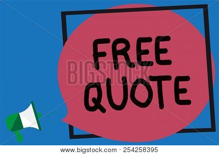 Conceptual hand writing showing Free Quote. Business photo showcasing A brief phrase that is usualy has impotant message to convey Megaphone loud screaming blue background frame speech bubble. poster