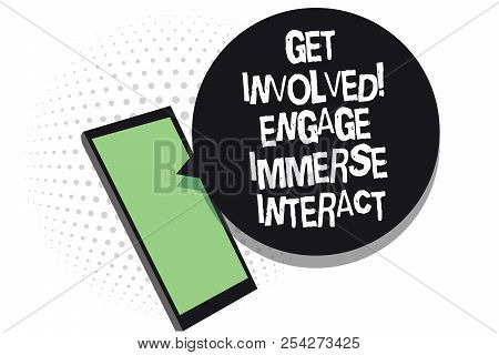 Text Sign Showing Get Involved Engage Immerse Interact. Conceptual Photo Join Connect Participate In
