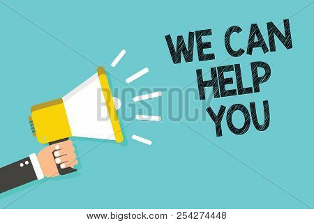 Writing Note Showing We Can Help You. Business Photo Showcasing Support Assistance Offering Customer