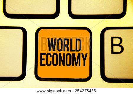 Text Sign Showing World Economy. Conceptual Photo Global Worldwide International Markets Trade Money