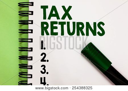 Conceptual Hand Writing Showing Tax Returns. Business Photo Showcasing Tax Payer Financial Informati