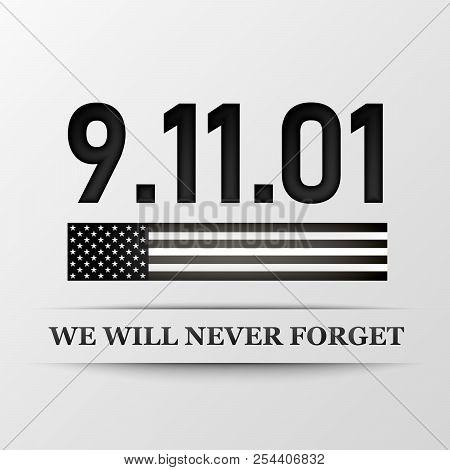 11 September. Patriot Day. We Will Never Forget. Design For Postcard, Flyer, Poster, Banner. Vector