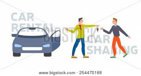 Car Business Sharing Service Concept, Car Rental Illustration. Man Gives Car Key To Driver. Modern F