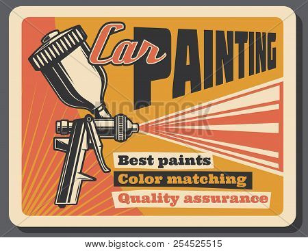 Car Painting Service Retro Poster For Garage Station Or Mechanics Repair. Vector Vintage Design Of P