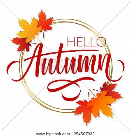 Hello Autumn Greeting Card With Bright Autumn Leaves, Golden Circles And Hand Lettering. Vector Illu