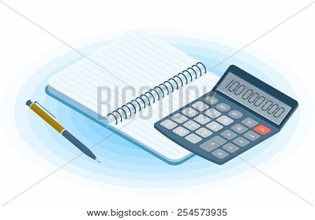 Flat Vector Isometric Illustration Of Opened Copybook, Pen, Electronic Calculator. Office And Busine