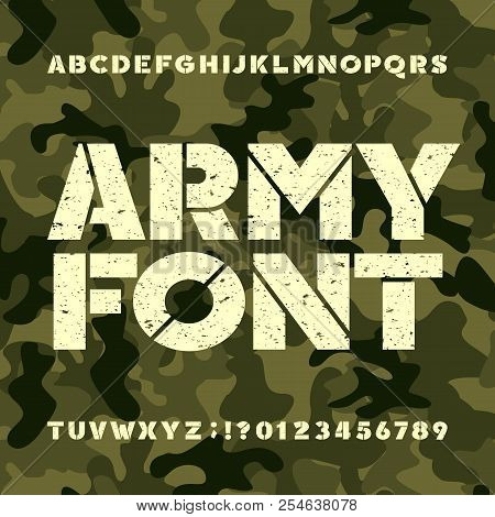 Army Stencil Alphabet Font. Grunge Bold Letters And Numbers On Military Camo Background. Vector Type