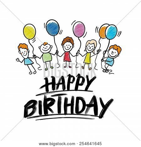 Happy Birthday Lettering With Kids Doodles. Hand Drawn Vector Sketch.