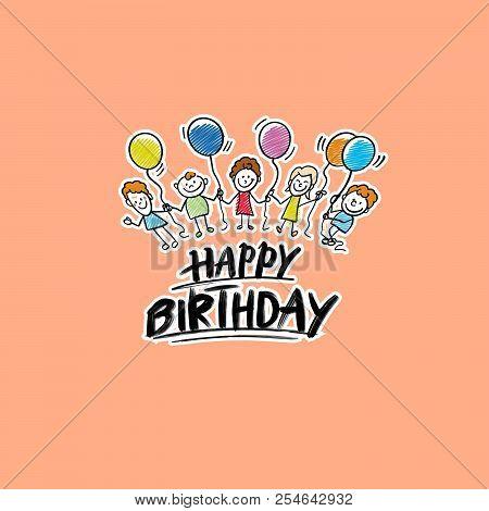 Happy Birthday Kids Logo On Beige Background. Hand Drawn Vector Sketch.