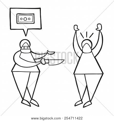 Vector Illustration Cartoon Thief Man With Face Masked With Knife And Want Money With Speech Bubble