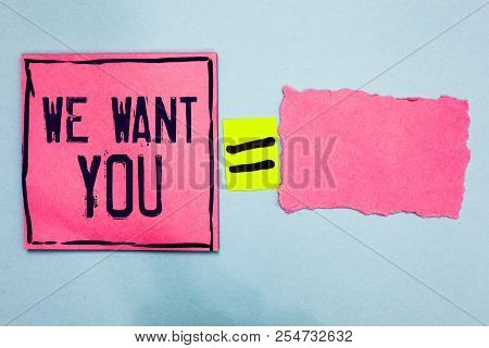 Writing Note Showing We Want You. Business Photo Showcasing Company Wants To Hire Vacancy Looking Fo