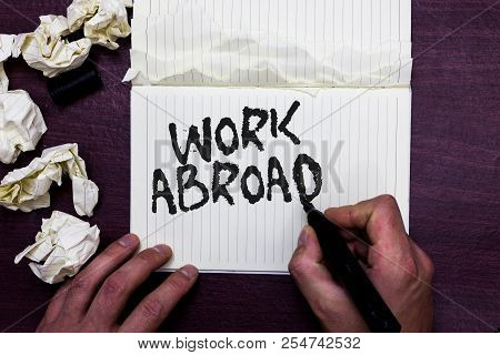 Word Writing Text Work Abroad. Business Concept For Immersed In A Foreign Work Environment Job Overs