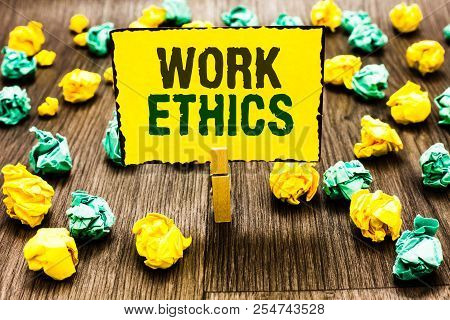 Writing Note Showing Work Ethics. Business Photo Showcasing A Set Of Values Centered On The Importan
