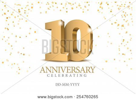 Anniversary 10. Gold 3d Numbers. Poster Template For Celebrating 10th Anniversary Event Party. Vecto