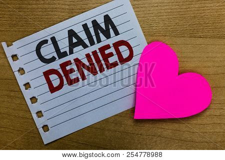 Conceptual Hand Writing Showing Claim Denied. Business Photo Showcasing Requested Reimbursement Paym